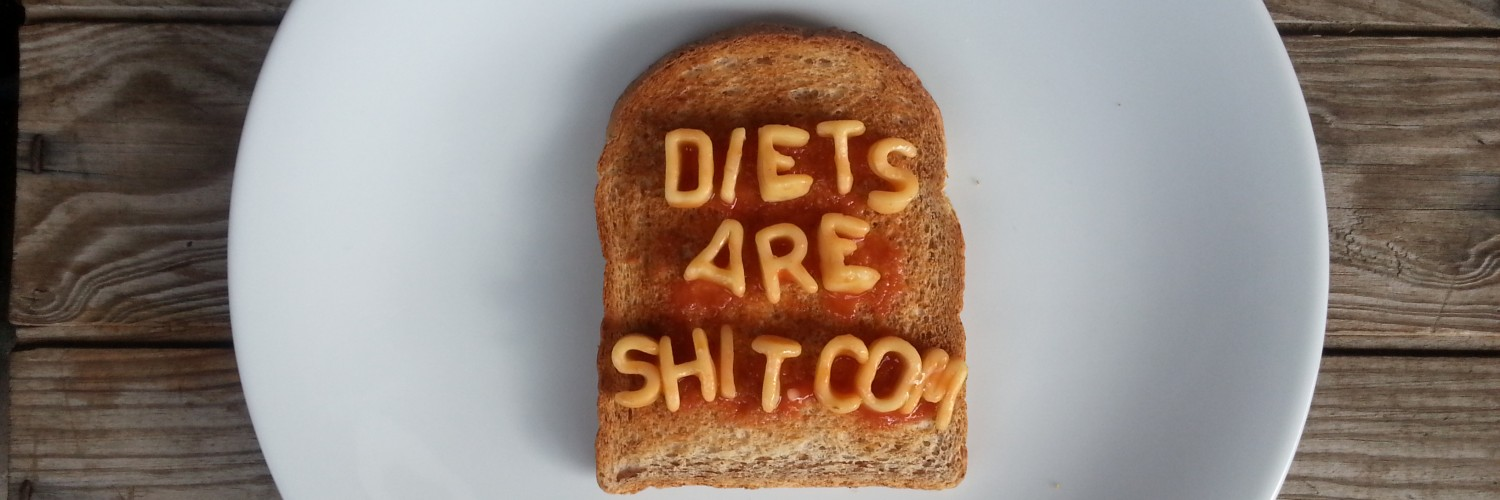Diets Are Shit