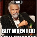 I don;t always eat paleo